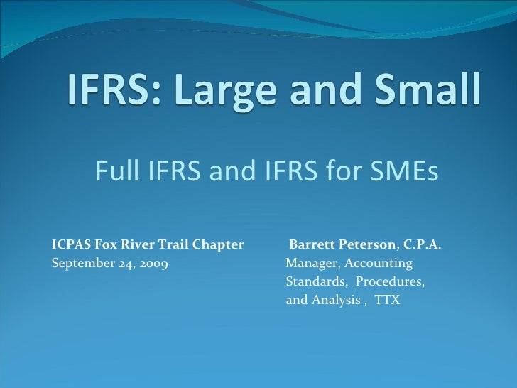 ICPAS Fox River Trail Chapter   Barrett Peterson, C.P.A. September 24, 2009  Manager, Accounting  Standards,  Procedures, ...
