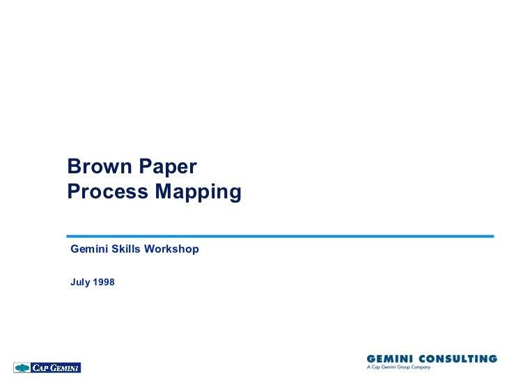 Brown PaperProcess MappingGemini Skills WorkshopJuly 1998