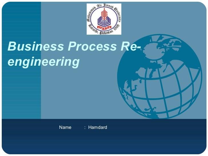 Business Process Re-engineering Name  :  Hamdard