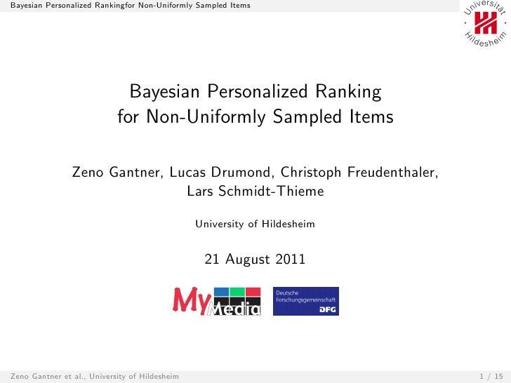 Bayesian Personalized Rankingfor Non-Uniformly Sampled Items                              Bayesian Personalized Ranking   ...