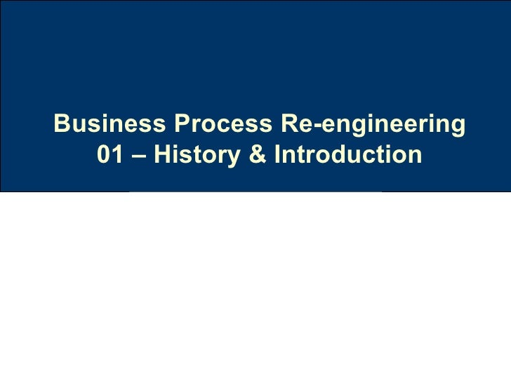 Business Process Re-engineering 01 – History & Introduction
