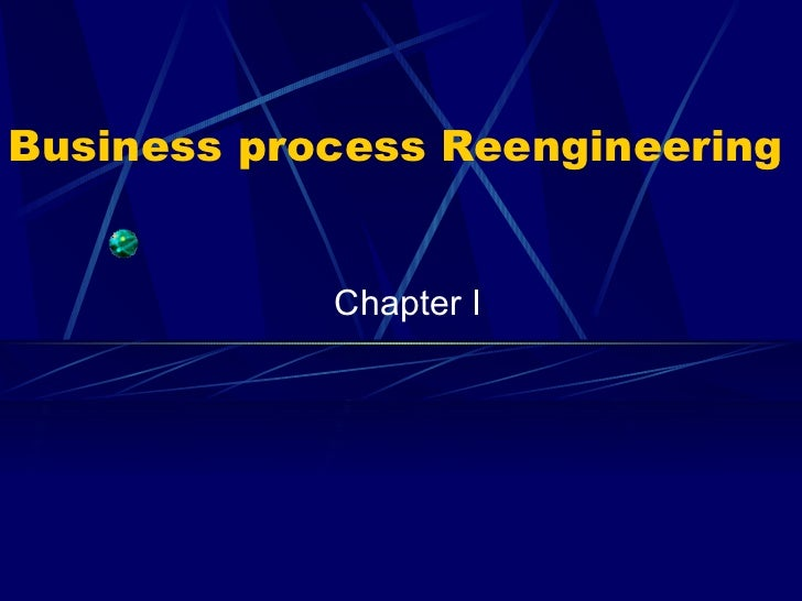 Business process Reengineering Chapter I