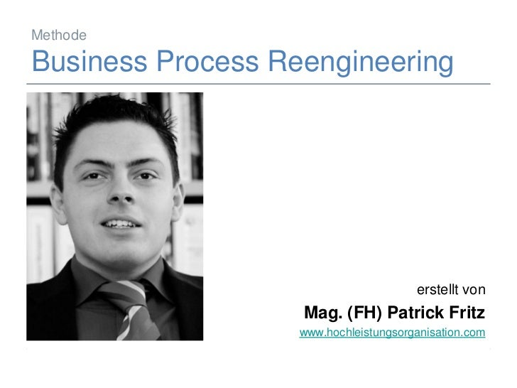 Methode  Business Process Reengineering                                                          erstellt von             ...