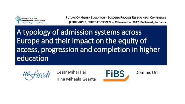 A typology of admission systems across Europe and their impact on the equity of access, progression and completion in high...