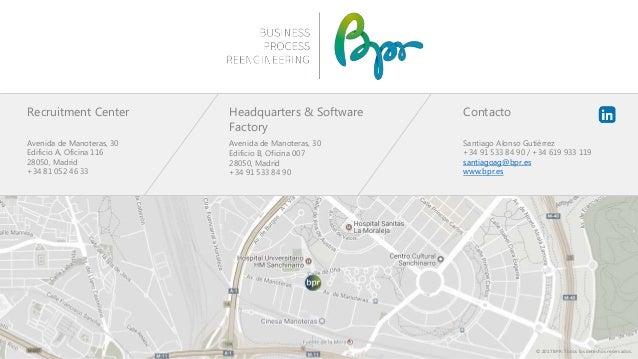 Headquarters & Software Factory Avenida de Manoteras, 30 Edificio B, Oficina 007 28050, Madrid +34 91 533 84 90 Recruitmen...