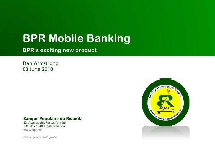 BPR Mobile Banking BPR's exciting new product