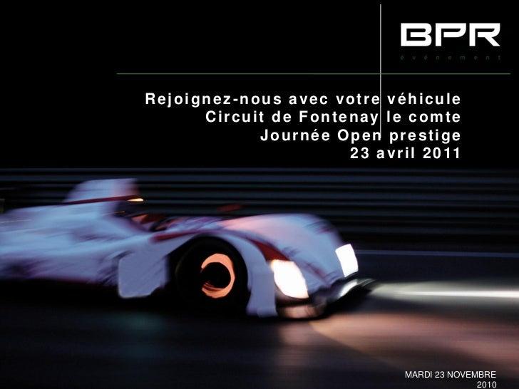 Rejoignez-nous avec votre véhicule      Circuit de Fontenay le comte            Journée Open prestige                     ...