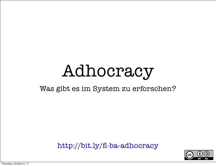 Adhocracy                          Was gibt es im System zu erforschen?                              http://bit.ly/fl-ba-ad...