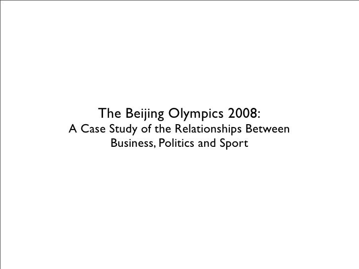 The Beijing Olympics 2008:A Case Study of the Relationships Between       Business, Politics and Sport