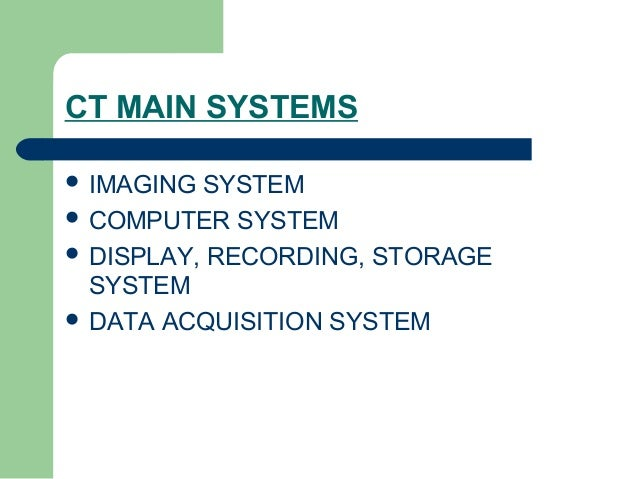 Ct Data Acquisition System : Ct physics