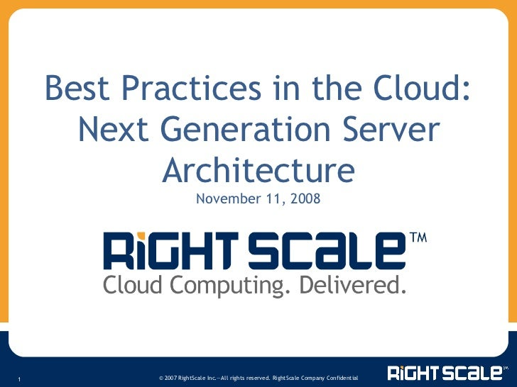 Best Practices in the Cloud: Next Generation Server Architecture November 11, 2008