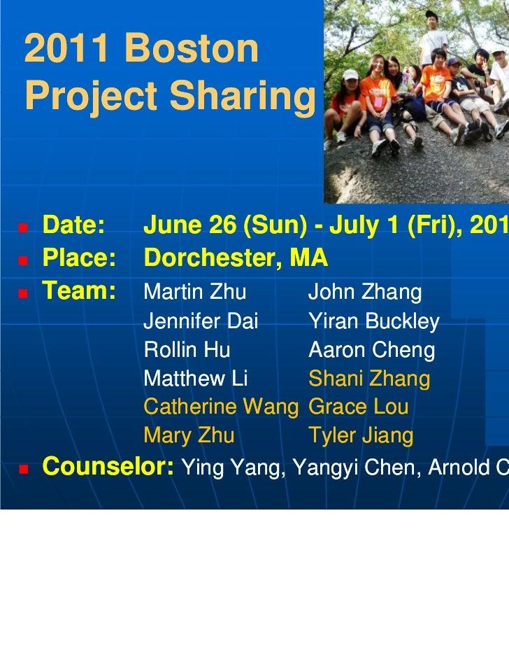2011 BostonProject SharingDate:    June 26 (Sun) - July 1 (Fri), 2011                                (Fri),Place:   Dorche...