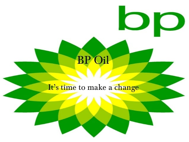 BP Oil It's time to make a change