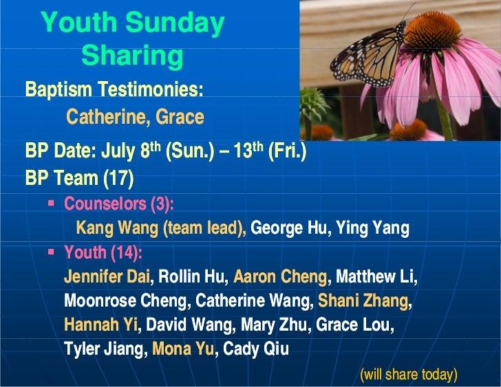 Youth Sunday   Sharing   Sh iBaptism Testimonies:  p     Catherine, GraceBP D t J l 8th (S ) – 13th (F i )   Date: July (S...