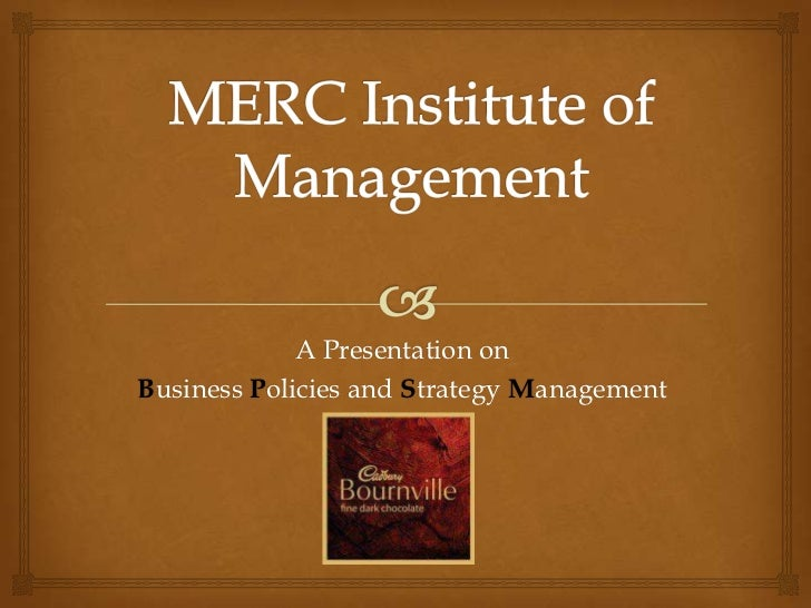 A Presentation onBusiness Policies and Strategy Management