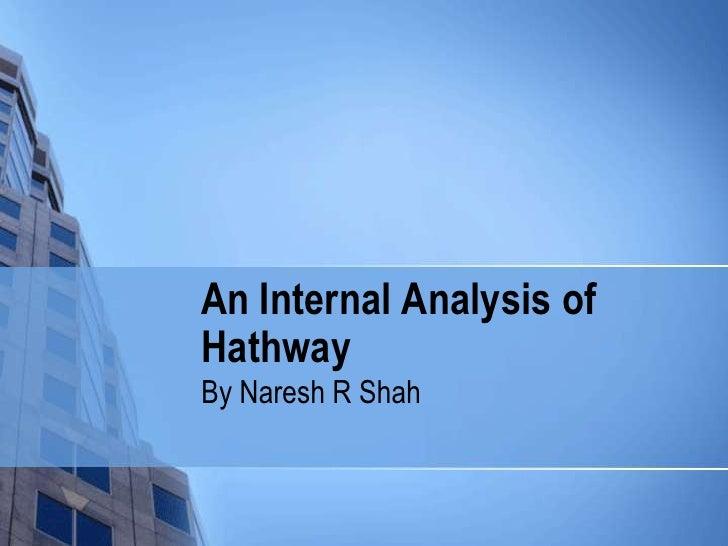 An Internal Analysis ofHathwayBy Naresh R Shah