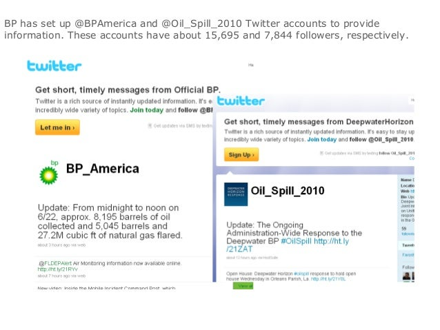 "bp oil spill social media case study Bp can't control its oil leak, and it's also having a rough time with image control the company responsible for spewing oil in the gulf of mexico is attracting more of the wrong kind of attention by purchasing several red-hot search terms — including ""oil spill"" — on google, bing and yahoo's search engines in \[\."
