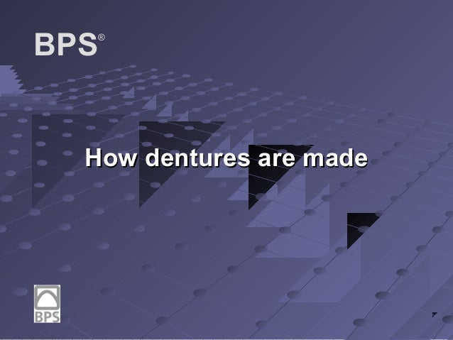 BPS  ®  How dentures are made