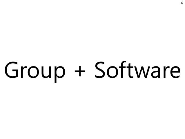 Group + Software 4