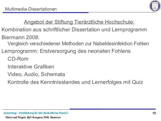 eLearning – Fortbildung für die tierärztliche Praxis? 15 Ehlers und Wagels, BpT-Kongress 2008, Hannover 15 Ehlers und Wage...