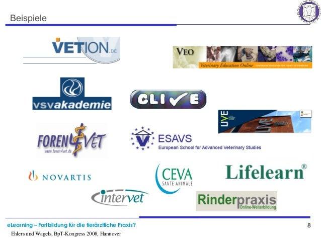 eLearning – Fortbildung für die tierärztliche Praxis? 8 Ehlers und Wagels, BpT-Kongress 2008, Hannover Beispiele