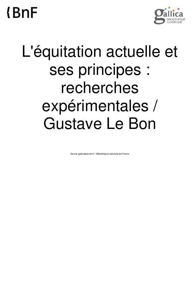 L'équitation actuelle et ses principes : recherches expérimentales / Gustave Le Bon Source gallicalabs.bnf.fr / Bibliothèq...