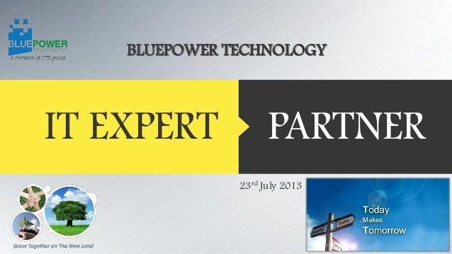 PARTNERIT EXPERT 23rd July 2013 BLUEPOWER TECHNOLOGY