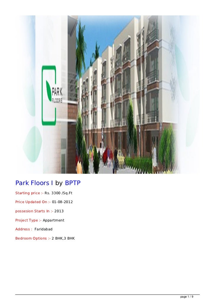Park Floors I by BPTPStarting price :- Rs. 3300 /Sq.FtPrice Updated On :- 01-08-2012possesion Starts In :- 2013Project Typ...