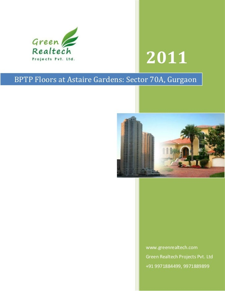2011BPTP Floors at Astaire Gardens: Sector 70A, Gurgaon                                    www.greenrealtech.com          ...