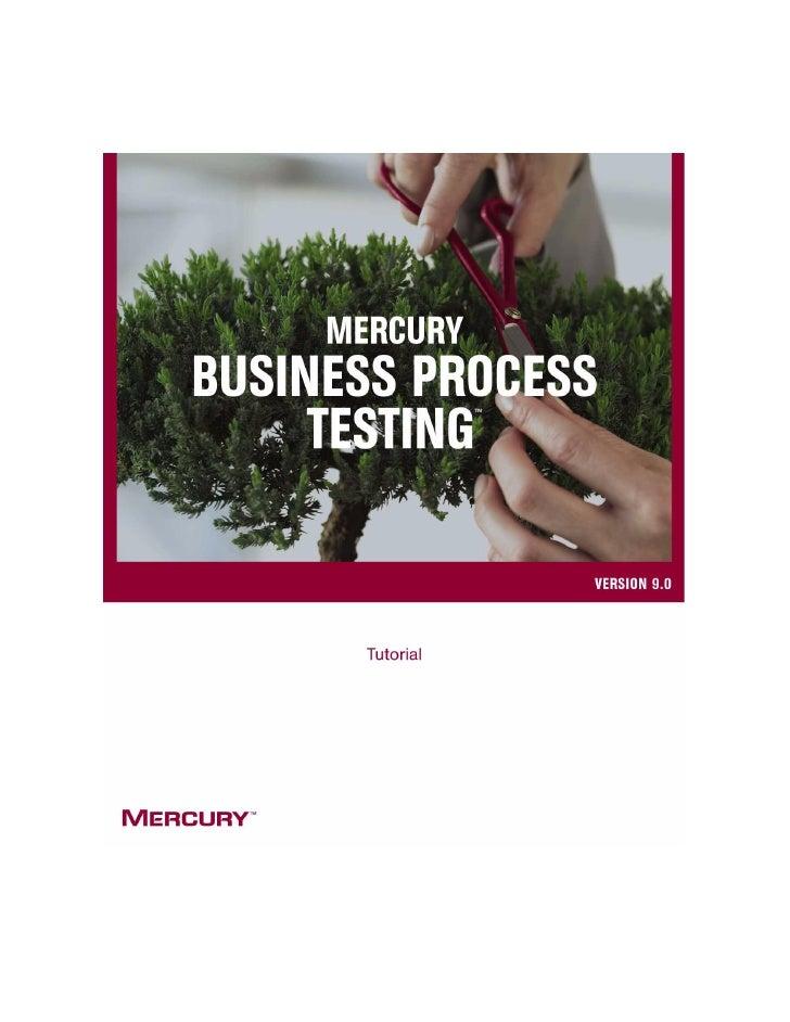 Mercury Business Process Testing                           Tutorial                          Version 9.0