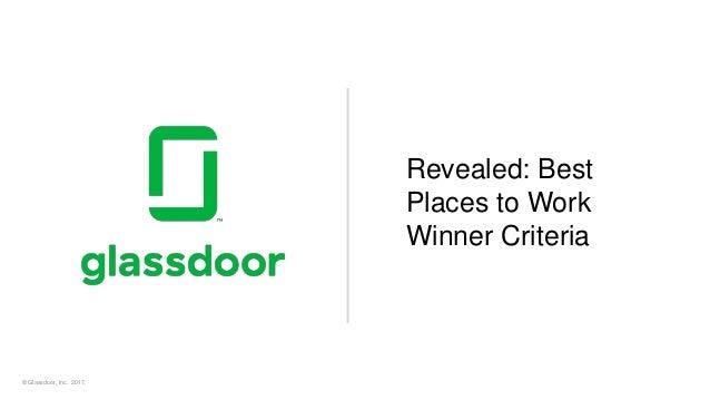 © Glassdoor, Inc. 2017. Revealed: Best Places to Work Winner Criteria