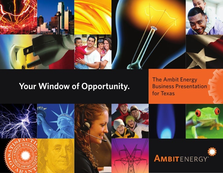 The Ambit EnergyYour Window of Opportunity.   Business Presentation                              for Texas