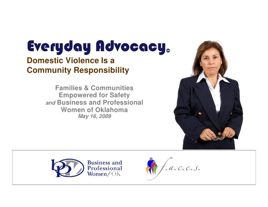 Everyday Advocacy                   ©  Domestic Violence Is a Community Responsibility         Families & Communities     ...