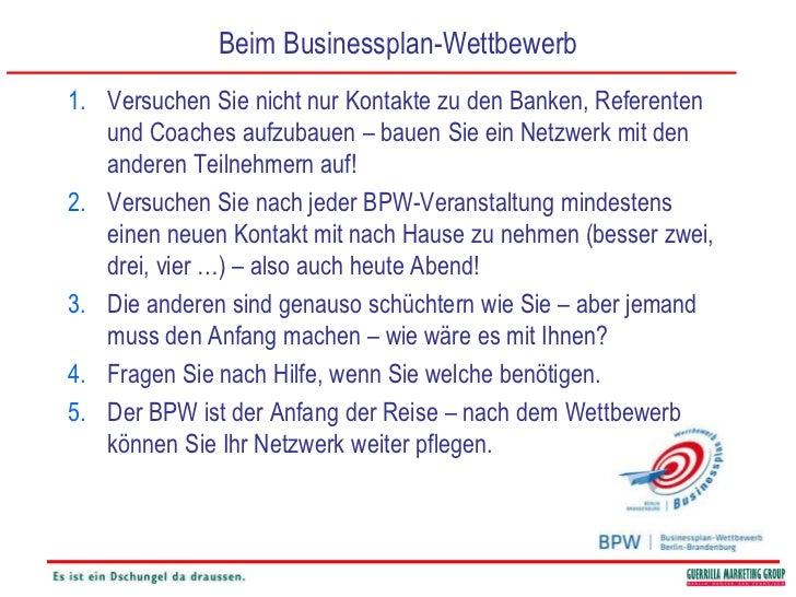 Beim Businessplan-Wettbewerb<br />Versuchen Sie nicht nur Kontakte zu den Banken, Referenten und Coaches aufzubauen – baue...