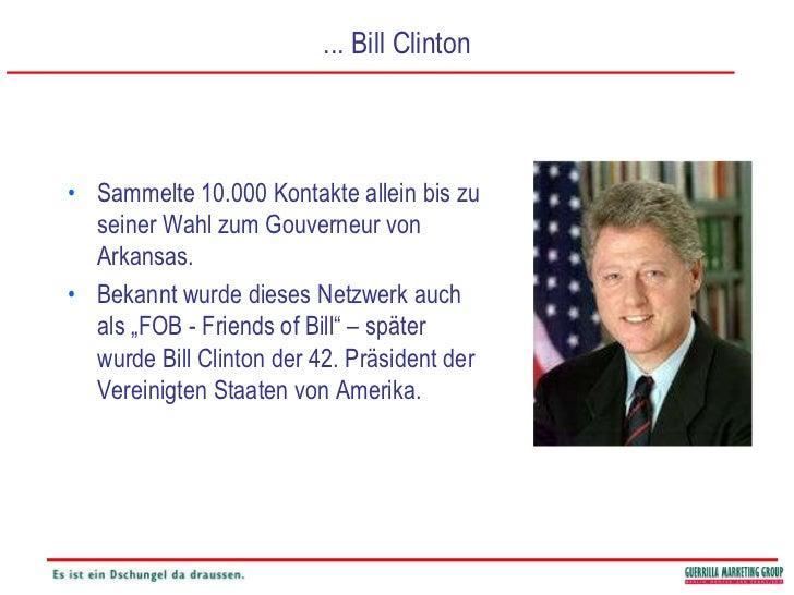 ... Bill Clinton<br />Sammelte 10.000 Kontakte allein bis zu seiner Wahl zum Gouverneur von Arkansas.<br />Bekannt wurde d...