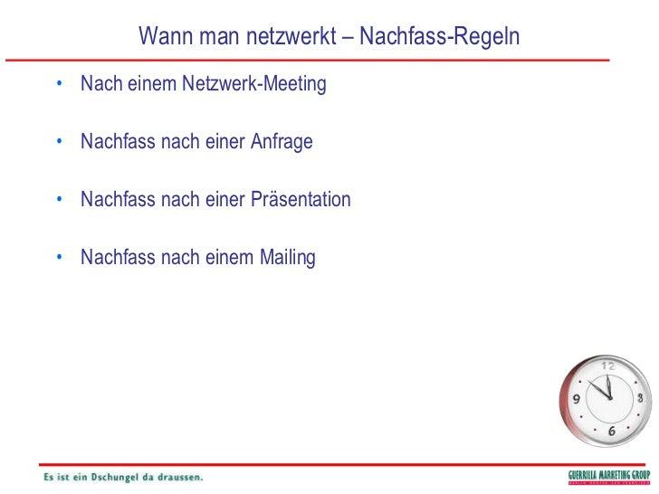 Wann man netzwerkt – Nachfass-Regeln<br />Nach einem Netzwerk-Meeting<br />Nachfass nach einer Anfrage<br />Nachfass nach ...