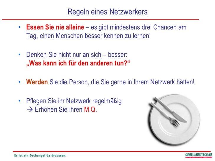 Regeln eines Netzwerkers<br />Essen Sie nie alleine – es gibt mindestens drei Chancen am Tag, einen Menschen besser kennen...
