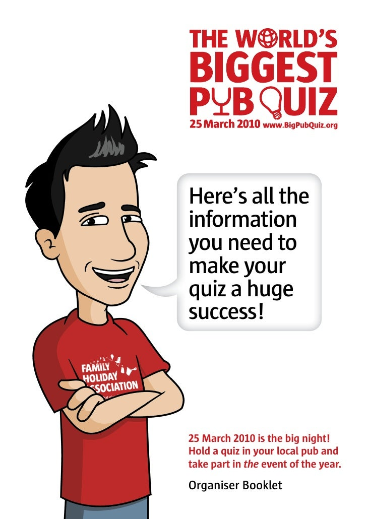 Here's all the information you need to make your quiz a huge success!        March        is the big night! Hold a quiz in...