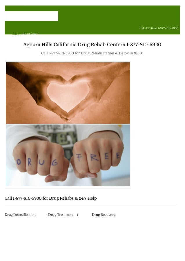 Call Anytime 1-877-810-5930 HOMEHOME INSURANCE Agoura Hills California Drug Rehab Centers 1-877-810-5930 Call 1-877-810-59...
