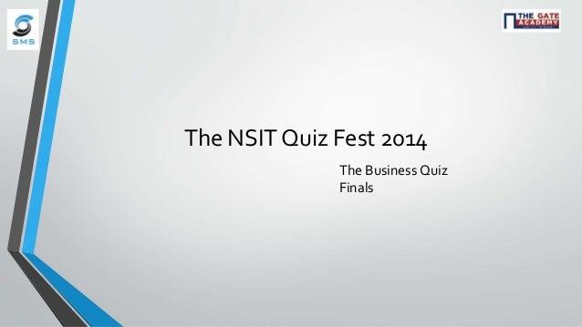 The NSIT Quiz Fest 2014 The Business Quiz Finals