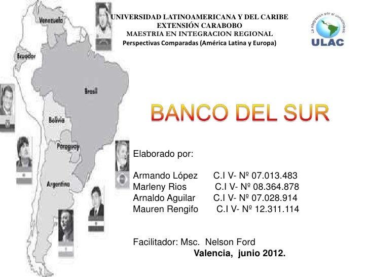 UNIVERSIDAD LATINOAMERICANA Y DEL CARIBE              EXTENSIÓN CARABOBO    MAESTRIA EN INTEGRACION REGIONAL   Perspectiva...