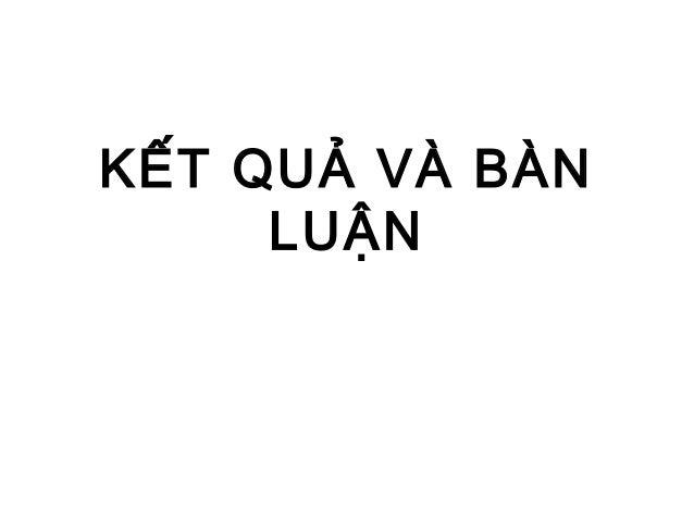 KẾT QUẢ VÀ BÀN LUẬN