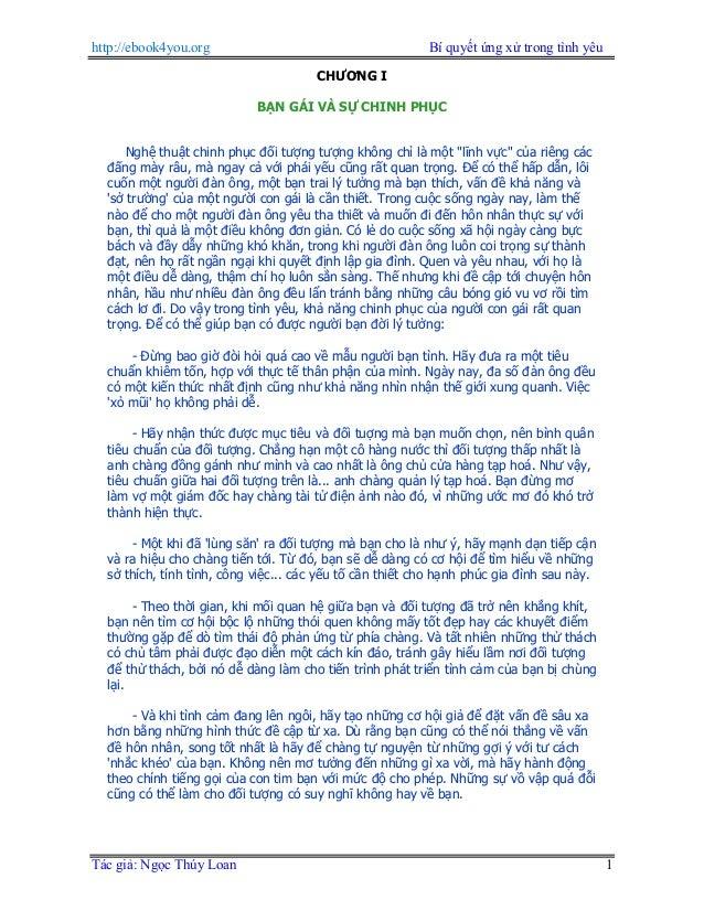 http://ebook4you.org Bí quyết ứng xử trong tình yêu Tác giả: Ngọc Thúy Loan 1 CHƯƠNG I BẠN GÁI VÀ SỰ CHINH PHỤC Nghệ thuật...