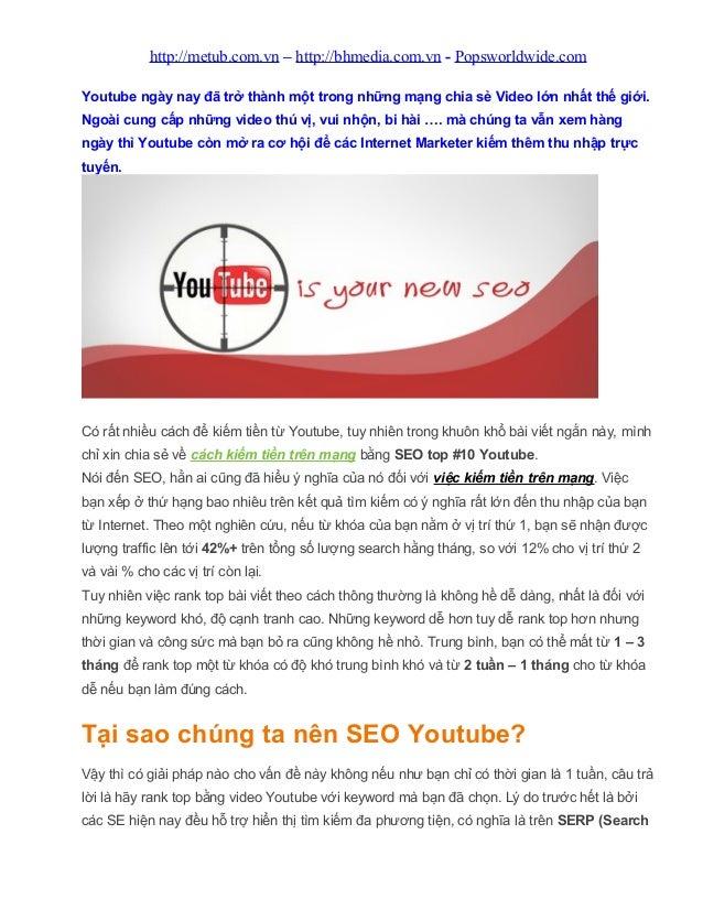 http://metub.com.vn – http://bhmedia.com.vn - Popsworldwide.com Youtube ngày nay đã trở thành một trong những mạng chia sẻ...