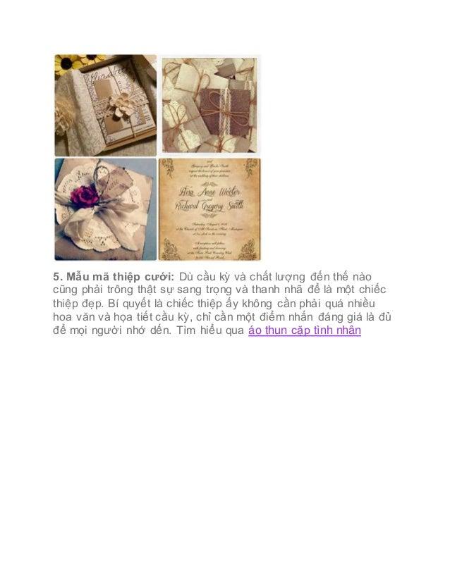 5. Mẫu mã thiệp cưới: Dù cầu kỳ và chất lượng đến thế nào cũng phải trông thật sự sang trọng và thanh nhã để là một chiếc ...