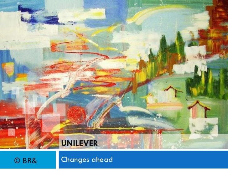 UNILEVER Changes ahead