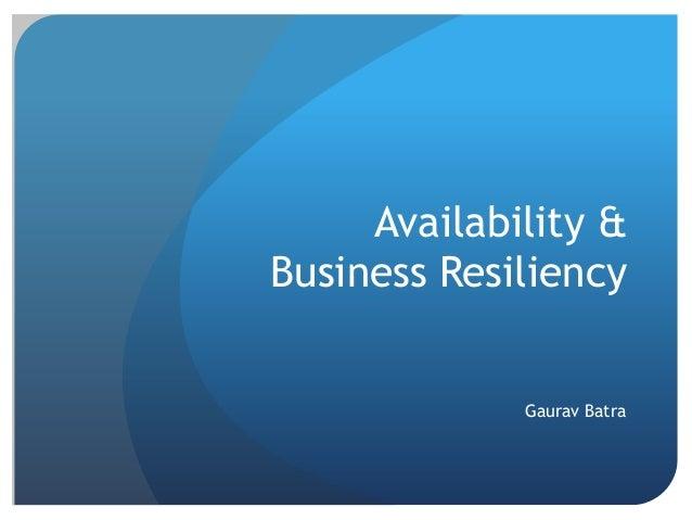 Availability & Business Resiliency Gaurav Batra