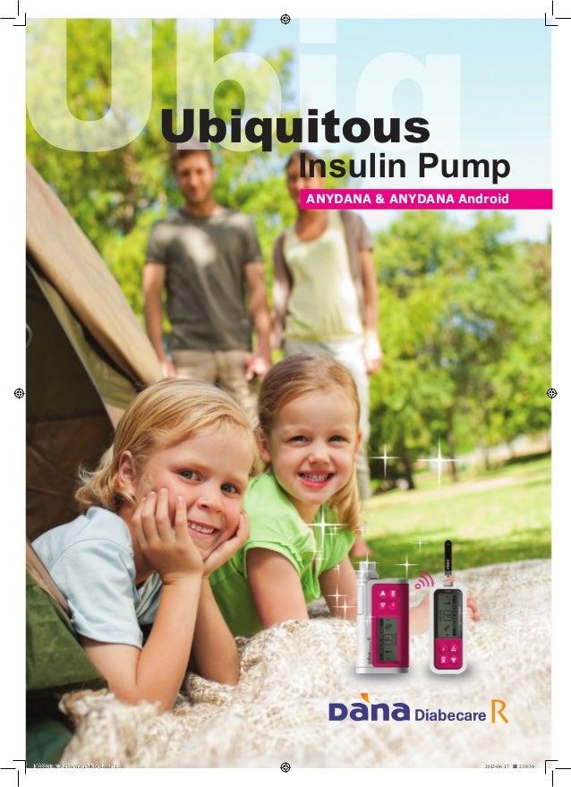 Ubiq Ubiquitous  Insulin Pump ANYDANA & ANYDANA Android  BR-EP-13 rev11(130618).indd 1  2013-06-17  2:39:39