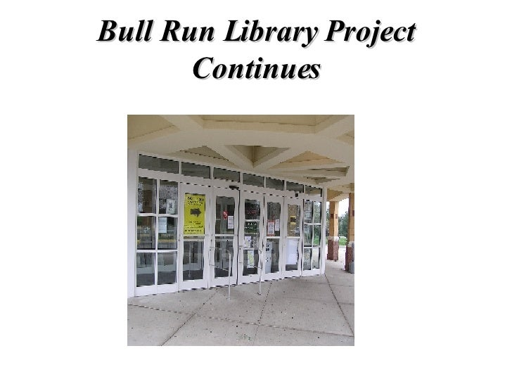 Bull Run Library Project Continues