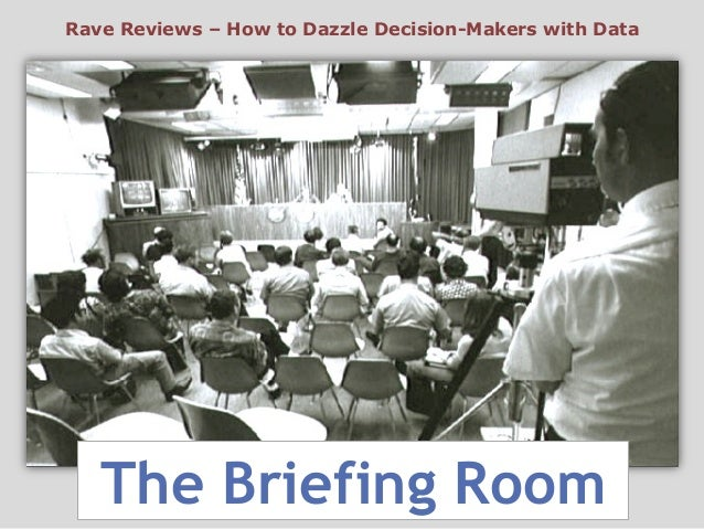 Rave Reviews – How to Dazzle Decision-Makers with Data  The Briefing Room